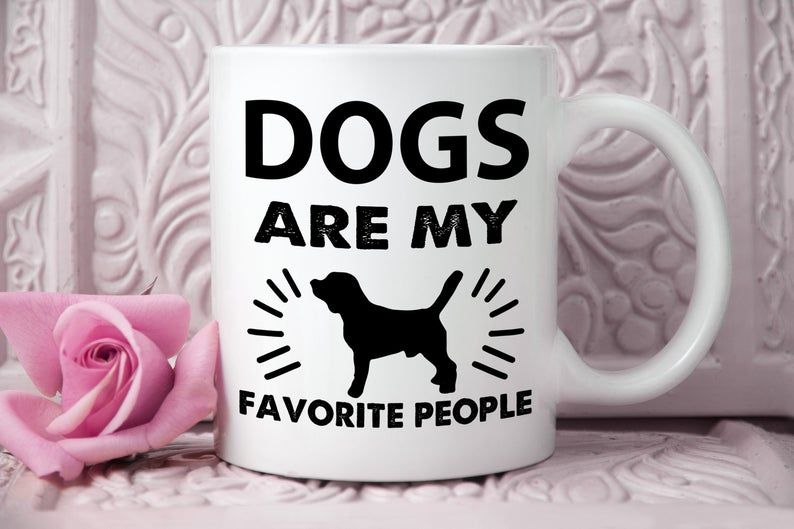 Funny Dog Quote Mug Dogs Are My Favorite People Dog Quotes Etsy Dog Quotes Funny Dog Quotes Funny Dogs