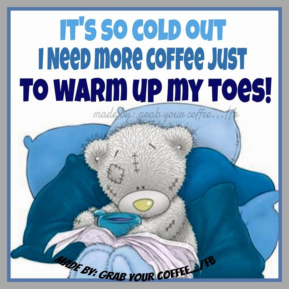 Cold weather calls for Coffee! Coffee quotes, Need