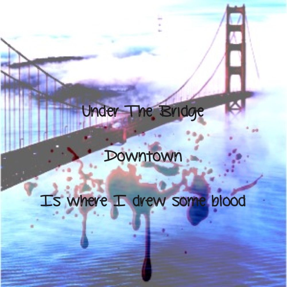 Red Hot Chili Peppers Under The Bridge Single Red Hot Chili Peppers Under The Bridge Lyrics Band Quotes Red Hot Chili Peppers Music Is Life