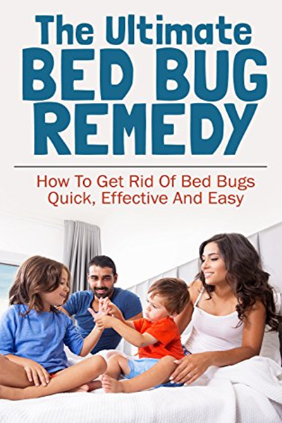(2015) The Ultimate Bed Bug Remedy How To Get Rid Of Bed