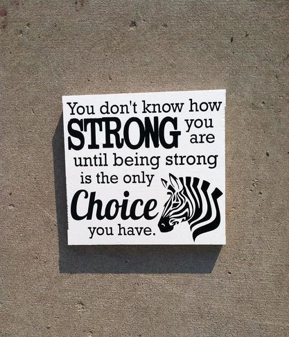You Don't Know How Strong You Are Until Being Strong Is The Only Choice You Have 12x12 Wood Sign Ehlers Danlos Syndrome EDS Zebra on Etsy, $20.00