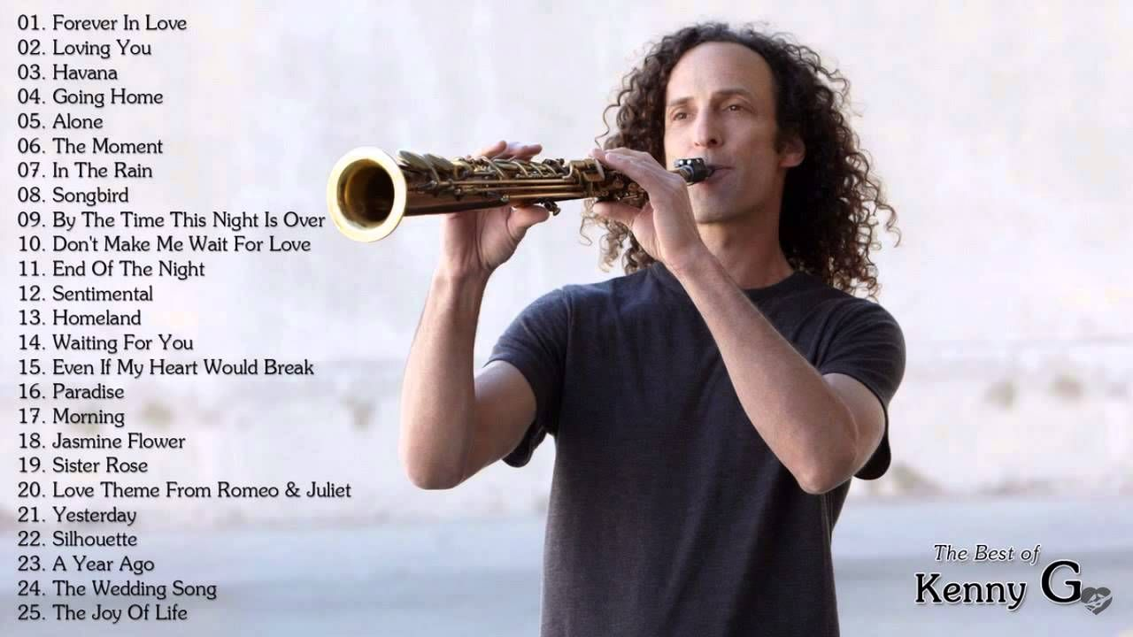 The Best Of Kenny G - Kenny G Greatest Hits | My favorite music and ...