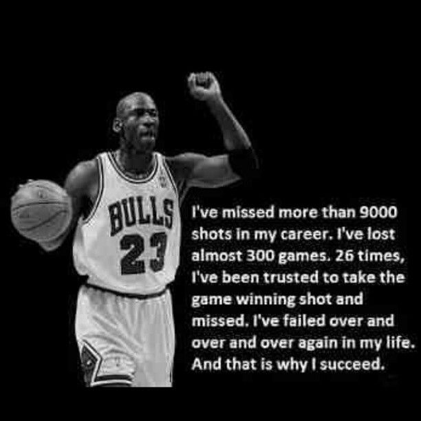 Motivational Quotes For Sports Teams: I Fail But That Is Why I Succeed:) Michael Jordan Quote