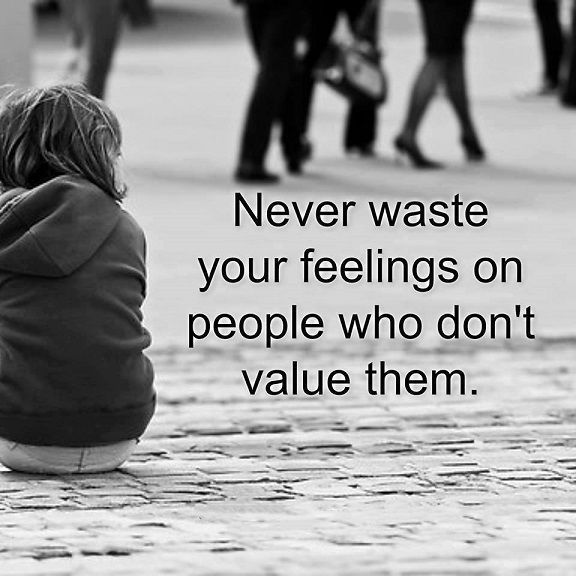 Relationships Quotes Never Waste Your Feelings People Who Don T Value Relationship Quotes People Quotes Famous Love Quotes