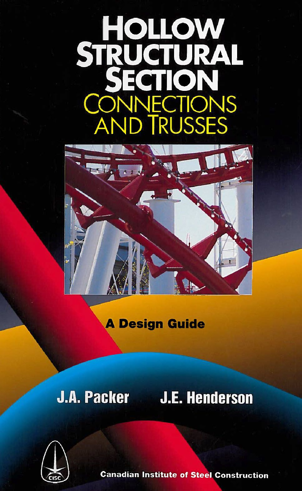 Hollow Structural Section Connections And Trusses A Design Guide In 2021 Design Guide Connection Design