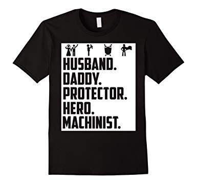 1d621543 Husband Daddy Protector Hero Machinist T-shirt | Amazon Shirt | Mens ...