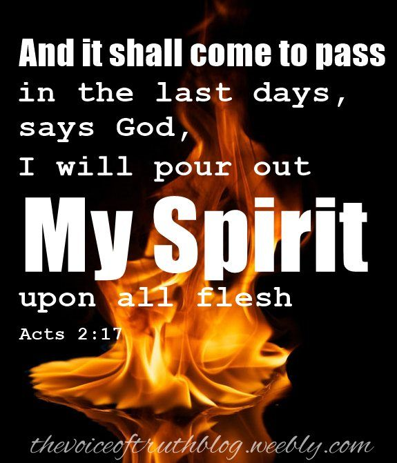 """Acts 2:17-18 """"In the last days, God says, I will pour out My Spirit on all  people. Your sons and daughters will proph… 