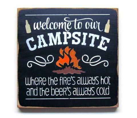 Welcome To Our Campsite Where The Fires Always Hot And The