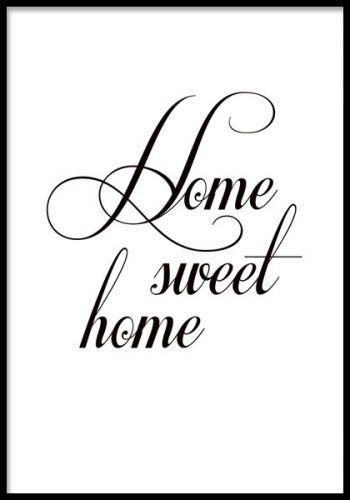 Home sweet home, poster | Sweet home, Svartvitt, Texter