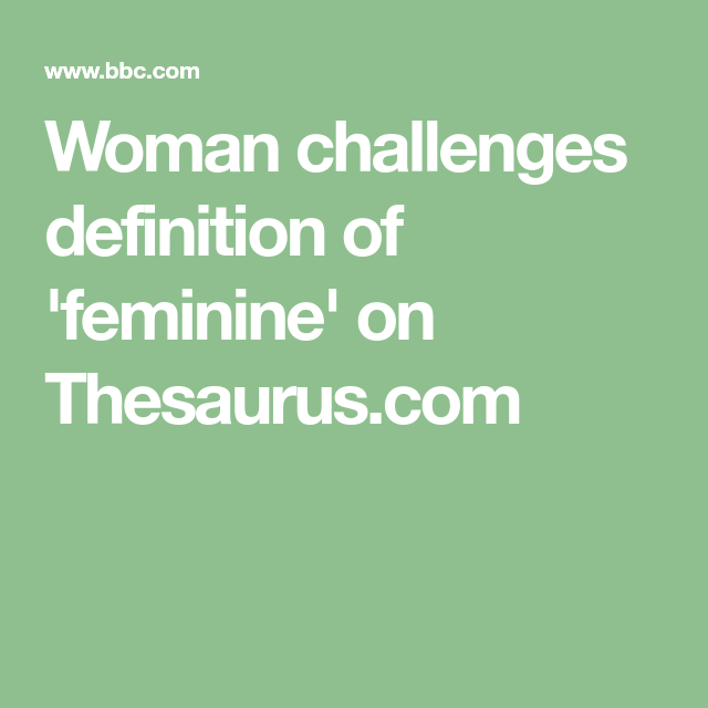 Woman Challenges Definition Of U0027feminineu0027
