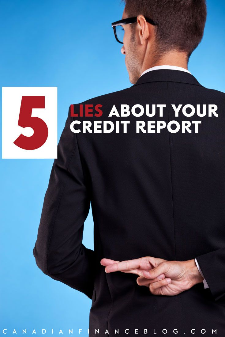 Credit report myths 5 lies about your credit report with