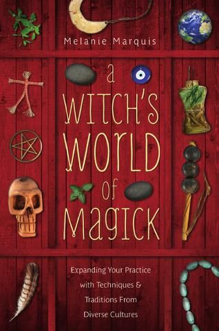 A Witch's World of Magick, by Melanie Marquis