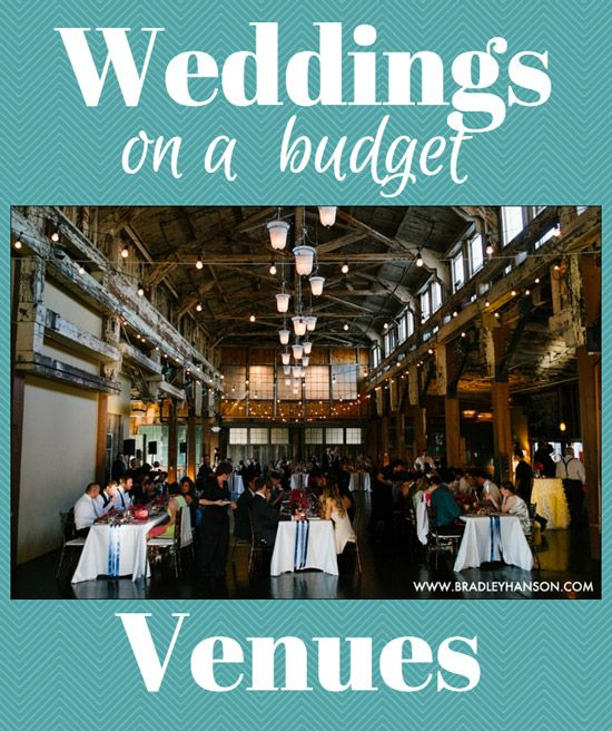 Cheap Wedding Reception Venue Ideas: Save On Wedding Venues {Week 3 Of 7: Weddings On A Budget