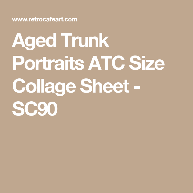 Aged Trunk Portraits ATC Size Collage Sheet - SC90