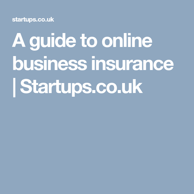 A Guide To Online Business Insurance Startups Co Uk Business