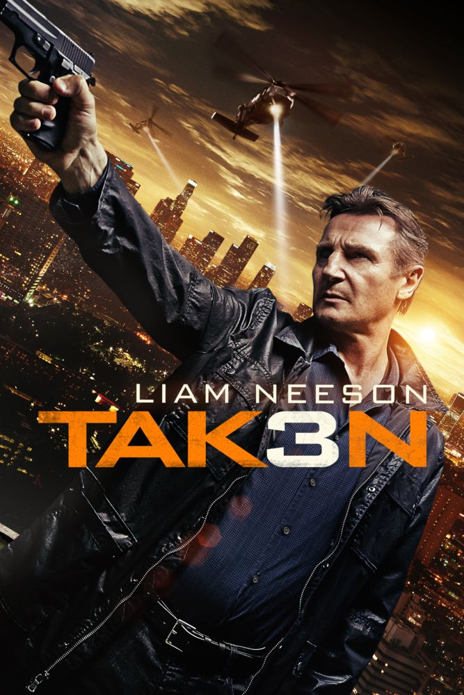 Taken 3 Movie Poster Liam Neeson Forest Whitaker Famke Janssen Taken3 Movieposter Oliviermegaton Thriller Famkejanssen Forestwhitaker Liamnees