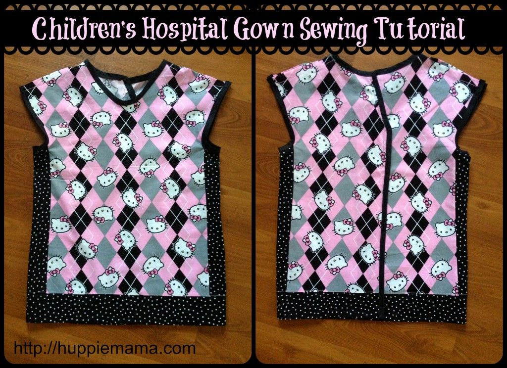 Hospital Gown Sewing Tutorial | children\'s hospital gowns ...