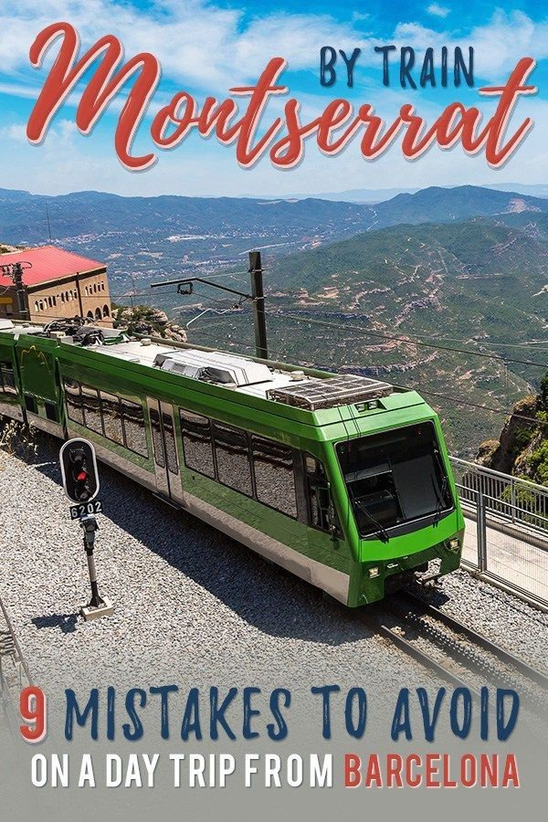 9 Mistakes to Avoid Travel from Barcelona to Montserrat by Train