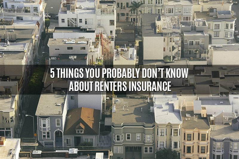 5 Things You Probably Don't Know About Renters Insurance