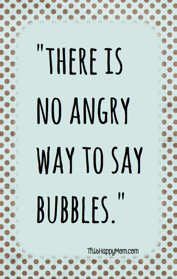 "Funny Motivational Quotes Extraordinary There Is No Angry Way To Say ""bubbles""  Thoughts Humor And Funny . Design Decoration"