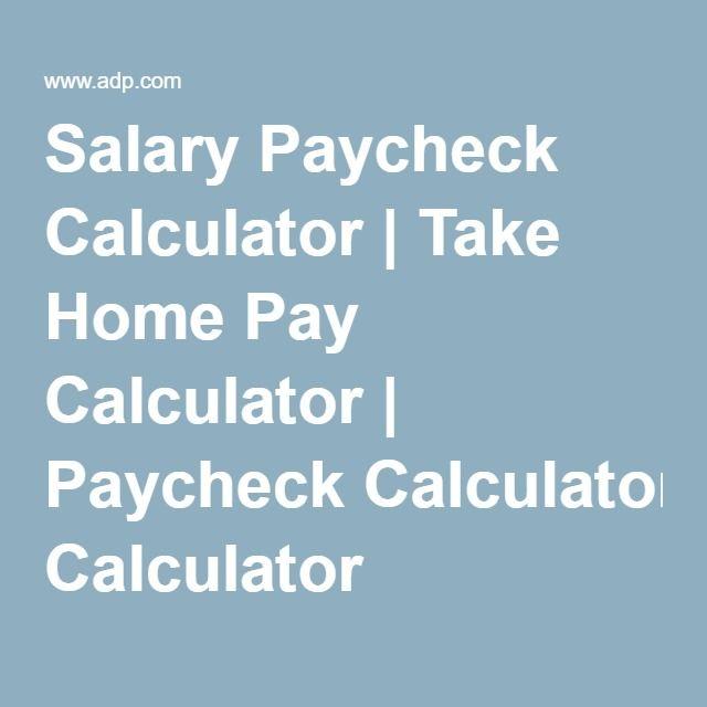 Salary Paycheck Calculator Take Home Pay Calculator Paycheck Calculator Salary Calculator Paycheck Salary