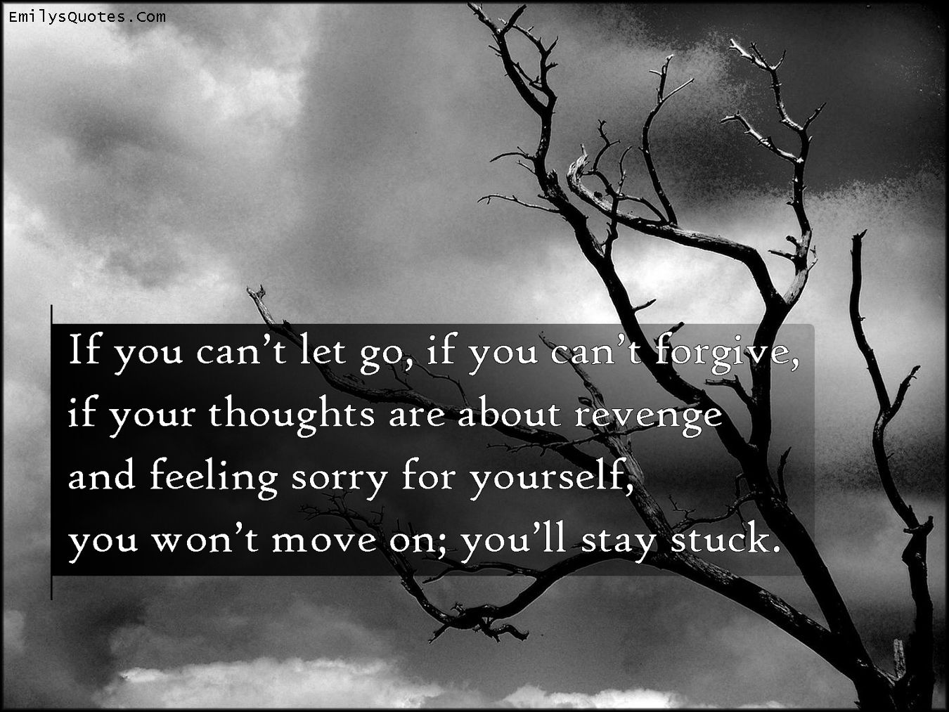 If you can t let go if you can t forgive if