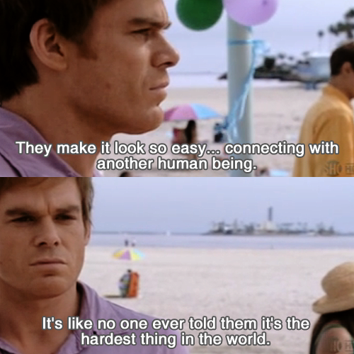 Dexter Dexter Morgan Quotes Dexter Quotes Dexter Rita