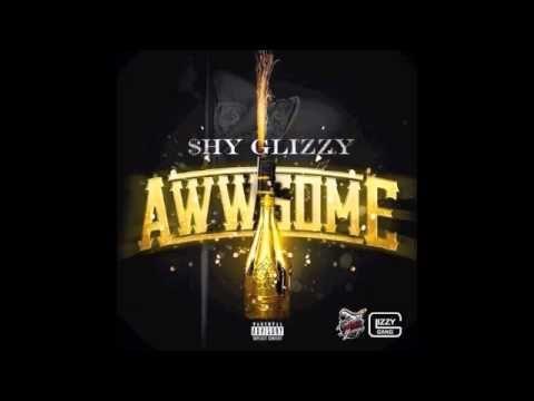 Shy Glizzy - Awwsome ( Young Jefe ) ( Download Link ...