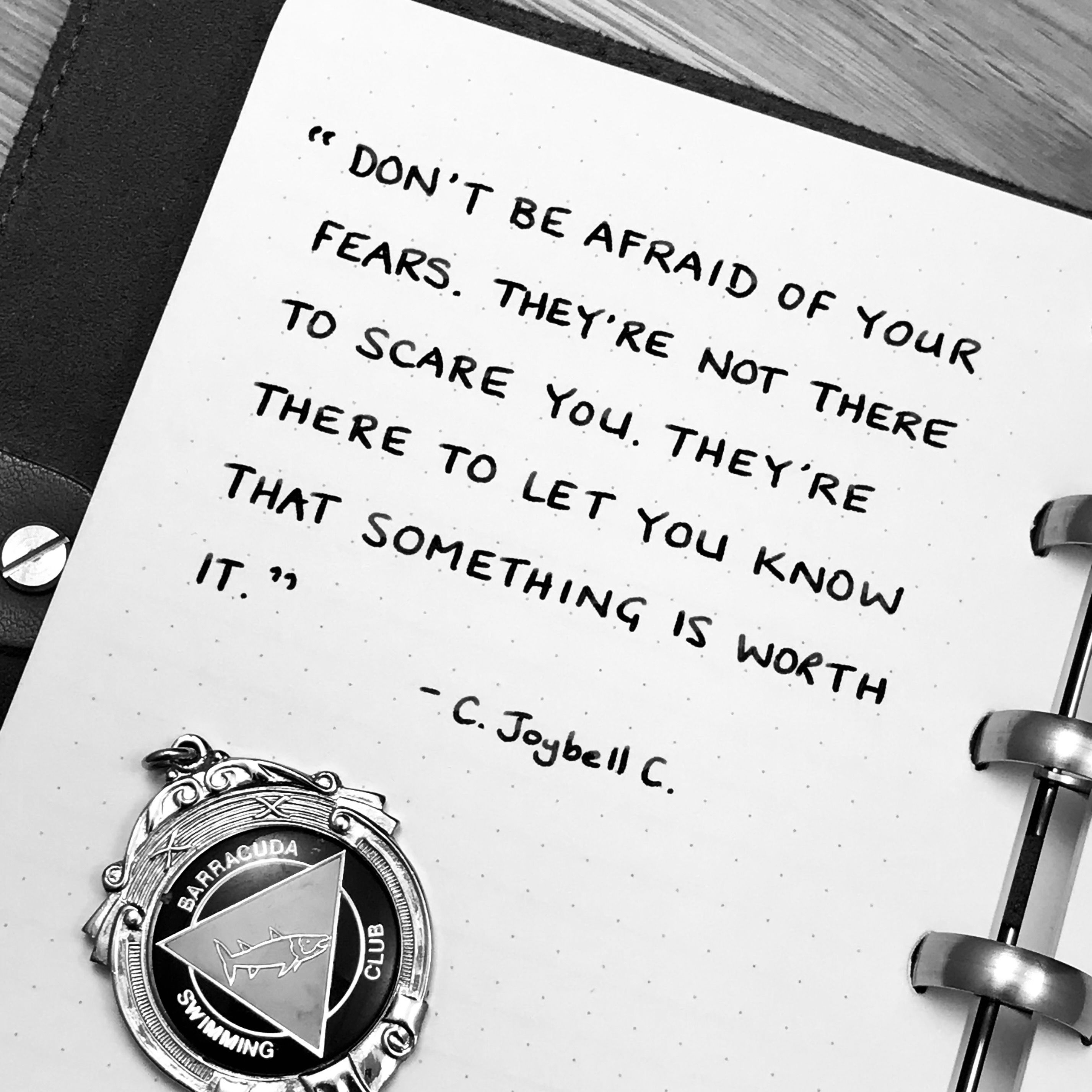 Don T Be Afraid Of Your Fears They Re Not There To Scare You They Re There To Let You Know