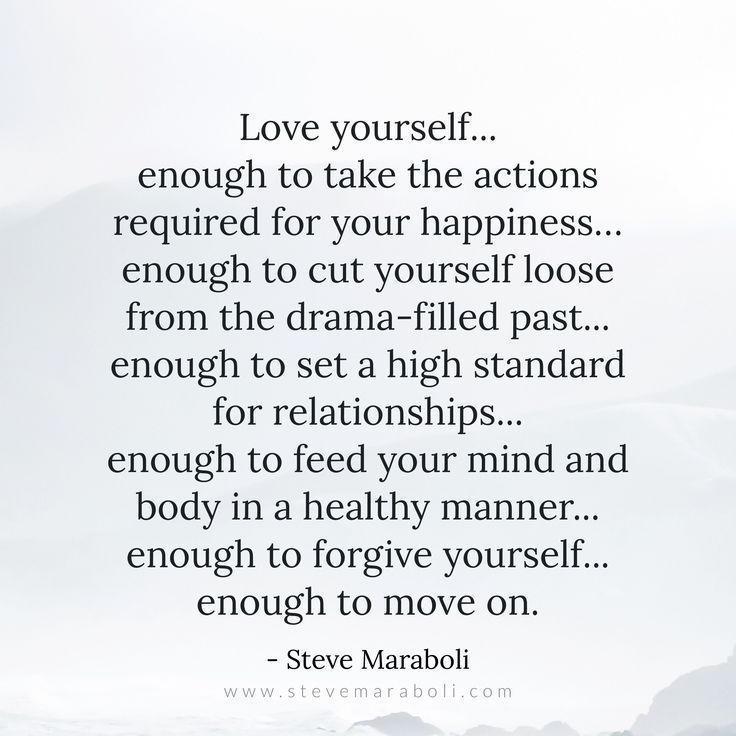 Love yourself... enough to take the actions required for your ...