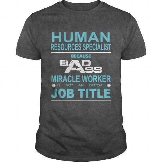 HUMAN RESOURCES SPECIALIST Because Badass Miracle Worker Is Not An Official Job…