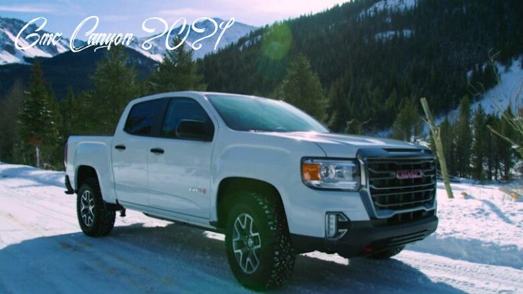 Gmc Canyon 2021 Redesign And Review In 2020 Gmc Canyon Gmc Canyon