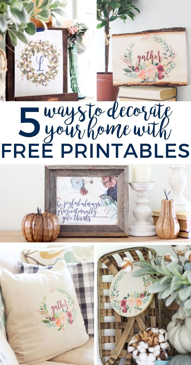 Free Printables Are A Great Way To Decorate Your Home In Quick Easy Check Out These 5 Ideas For Decorating With On Budget