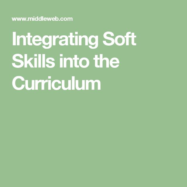Integrating Soft Skills Into The Curriculum