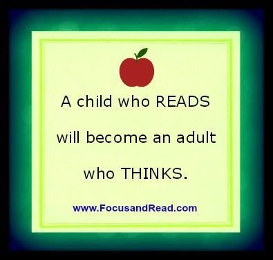 A Child Who Reads Will Become An Adult Who Thinks For More