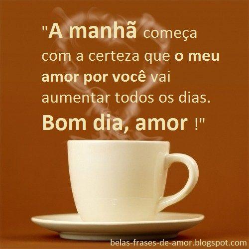 Mensagens Bom Dia Com Amor Bom Dia Pinterest Good Morning