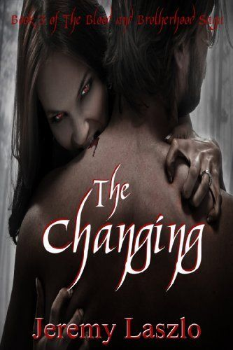 The Changing (The Blood and Brotherhood Saga Book 3) by Jeremy Laszlo, http://www.amazon.com/dp/B007WVIHZU/ref=cm_sw_r_pi_dp_RBGyqb0R63PMB