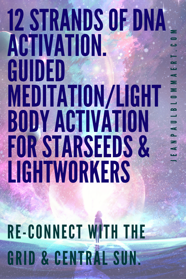 12 Strands Of Dna Activation Lightbody Activation For Lightworkers In 2020 Guided Meditation Spiritual Ascension Energy Healing