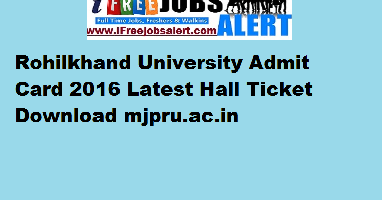 Rohilkhand University Admit Card 2016 Latest Hall Ticket Download Mjpru Ac In University Cards Job