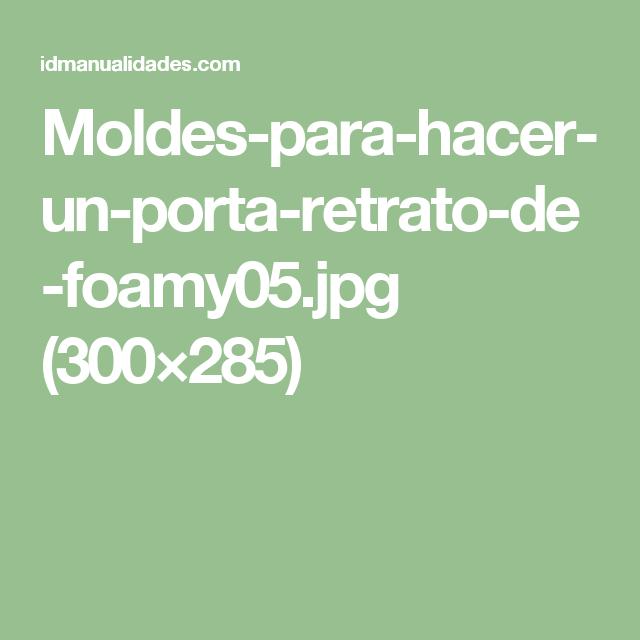 Moldes-para-hacer-un-porta-retrato-de-foamy05.jpg (300×285)