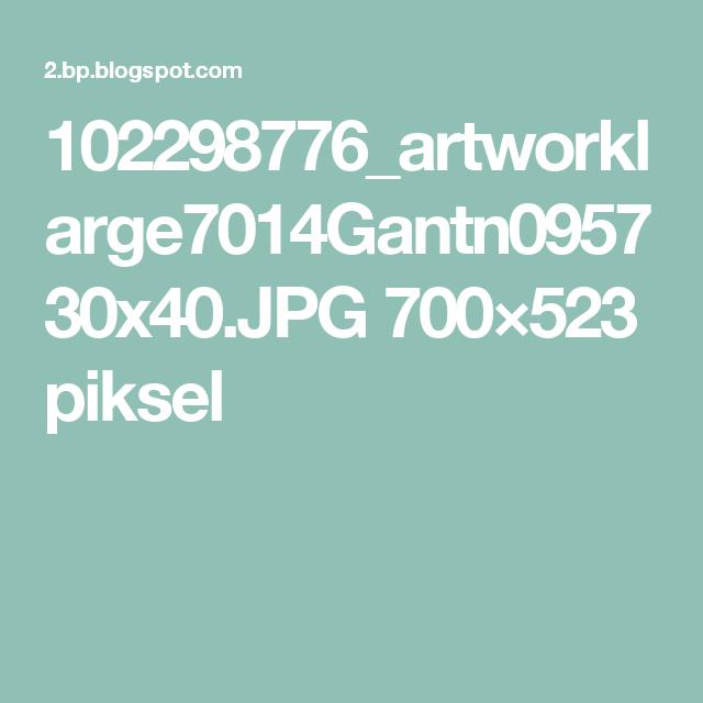 102298776_artworklarge7014Gantn095730x40.JPG 700×523 piksel