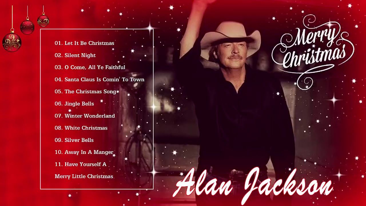 Alan Jackson Let It Be Christmas Full Album Alan Jackson Christmas Music Videos Best Christmas Songs