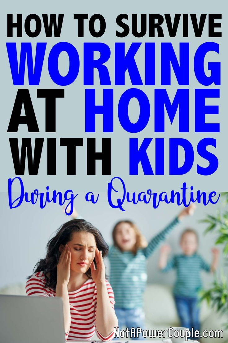 How To Survive Working At Home With Kids During Quarantine