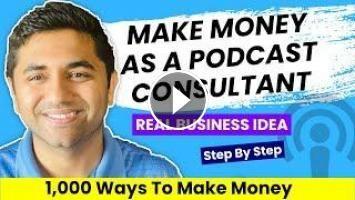 Make Money As A Podcast Consultant   Make Money   1000 Ways To Make Money   E24