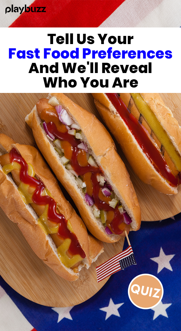Tell Us Your Fast Food Preferences And We'll Reveal Who