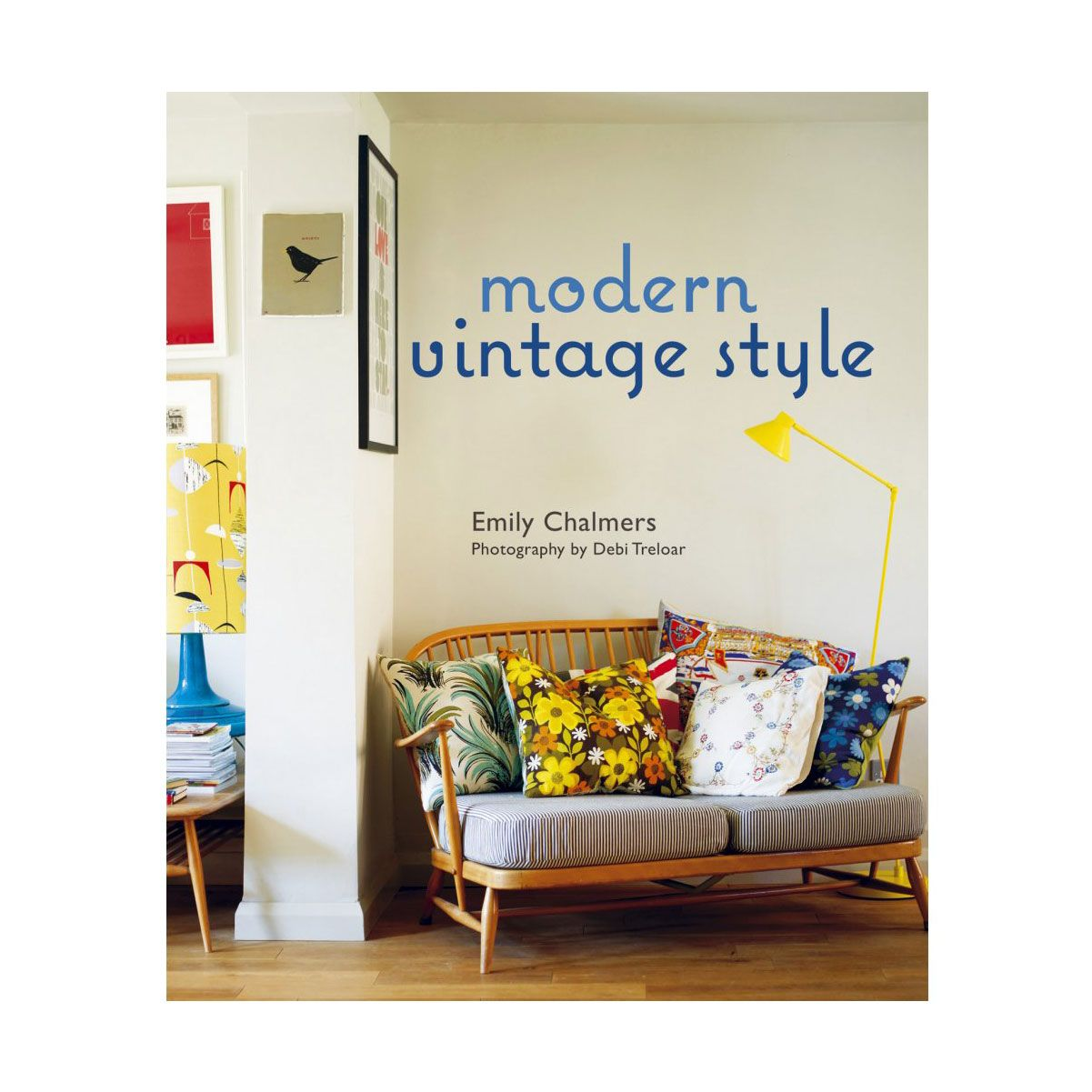 Modern Vintage Style By Emily Chalmers Words Ali Hanan Photography Debi Treloar Owns The Boutique Caravan And U