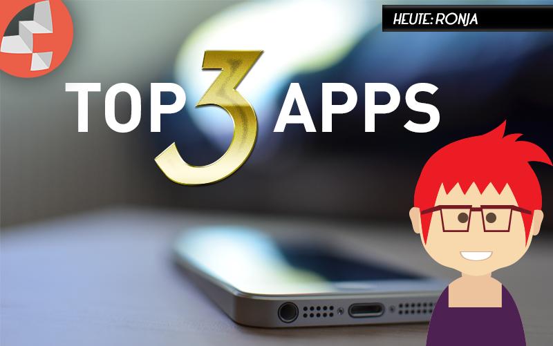 Top3-Apps - Heute ist Ronja dran! - KONTOR4 Agentur für neue Medien