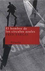 El Hombre De Los Círculos Azules Fred Vargas Traducción De Elena Del Amo Novelas Libros Hombres