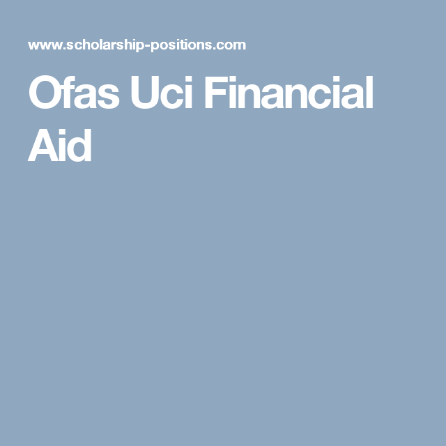 Ofas Uci Financial Aid   scholarship   Positivity, Student