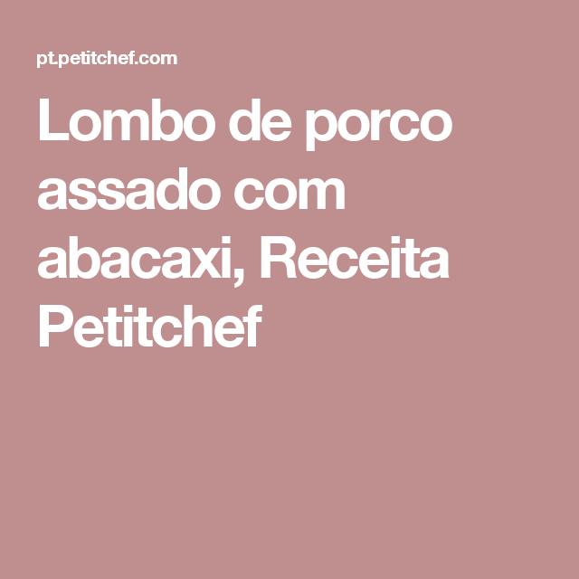 Lombo de porco assado com abacaxi, Receita Petitchef